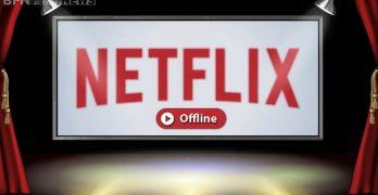 Finalmente! Netflix permite assistir a vídeos off-line